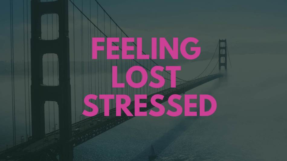 How to Cure Feeling Lost and Overwhelmed