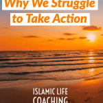 Why you Don't take Action