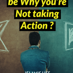 Could this be Why You're not Taking Action